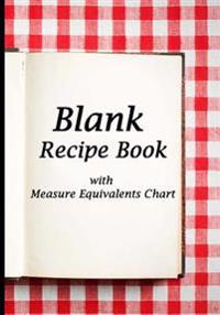 Blank Recipe Book: Red Tablecloth Square and Book Design, Blank Cookbook with Measure Equivalents Chart, 7 X 10, 108 Pages