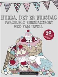 Hurra, det er bursdag. Fargelegg bursdagskort med Fam Irvoll. 20 forskjellige bursdagskort