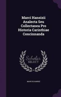 Marci Hansizii Analecta Seu Collectanea Pro Historia Carinthiae Concinnanda