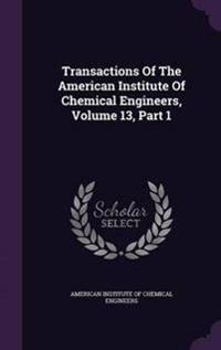 Transactions of the American Institute of Chemical Engineers, Volume 13, Part 1