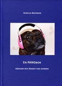 En pangbok : rädslor och ångest hos hunden