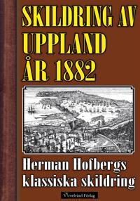 Skildring av Uppland år 1882