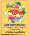 Super Simple Mandalas: A Coloring Book for Everyone - Tanglers & Doodlers Too !