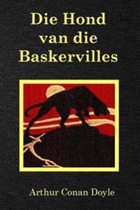 Die Hond Van Die Baskervilles: The Hound of the Baskervilles (Afrikaans Edition)