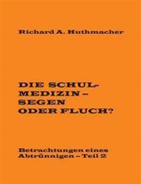 Die Schulmedizin - Segen oder Fluch?, Teil 2