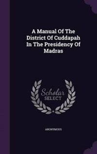 A Manual of the District of Cuddapah in the Presidency of Madras
