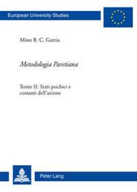 Metodologia Paretiana: Tomo II: Stati Psichici E Costanti Dell'azione