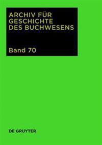 Archiv Für Geschichte Des Buchwesens 2015/ Archive for the History of the Book