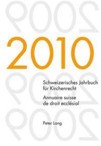 Schweizerisches Jahrbuch Fuer Kirchenrecht. Band 15 (2010)- Annuaire Suisse de Droit Ecclésial. Volume 15 (2010): Herausgegeben Im Auftrag Der Schweiz