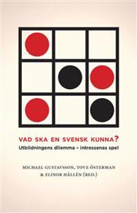 Vad ska en svensk kunna? : utbildningens dilemma - intressenas spel