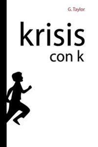 """Krisis Con K: Krisis, del Griego """"Cambio Evolucion..."""""""