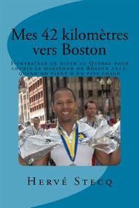 Mes 42 Kilometres Vers Boston: S'Entrainer En Hiver Au Quebec Pour Courir Le Marathon de Boston 2013, Quand on Vient D'Un Pays Chaud