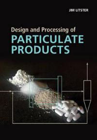 Design and Processing of Particulate Products