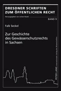 Zur Geschichte Des Gewaesserschutzrechts in Sachsen