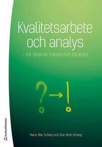 Kvalitetsarbete och analys : för lärande i skola och förskola