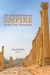An Introduction to Empire in the New Testament