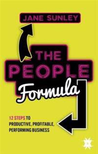 People formula - 12 steps to productive, profitable, performing business