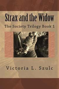 Strax and the Widow: The Society Trilogy Book 1