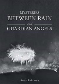 Mysteries Between Rain and Guardian Angels