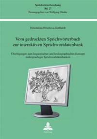 Vom Gedruckten Sprichwoerterbuch Zur Interaktiven Sprichwortdatenbank: Ueberlegungen Zum Linguistischen Und Lexikographischen Konzept Mehrsprachiger S