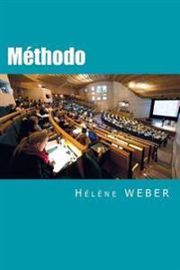 Methodo: Le Guide Ultra-Pratique Pour Vous Accompagner Dans L'Elaboration de Vos Ecrits Universitaires