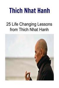 Thich Nhat Hanh: 25 Life Changing Lessons from Thich Nhat Hanh: Thich Nhat Hanh, Thich Nhat Hanh Book, Thich Nhat Hanh Words, Thich Nha