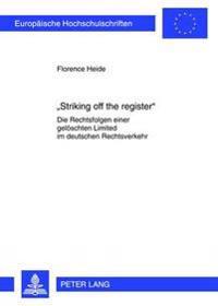 -Striking Off the Register-: Die Rechtsfolgen Einer Geloeschten Limited Im Deutschen Rechtsverkehr