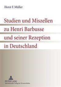 Studien Und Miszellen Zu Henri Barbusse Und Seiner Rezeption in Deutschland