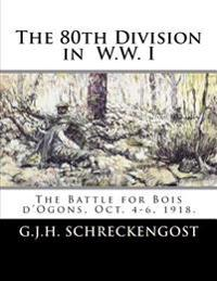 The 80th Division in WW I: The Battle for Bois D'Ogons
