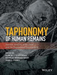 Taphonomy of Human Remains: Forensic Analysis of the Dead and the Depositional Environment.