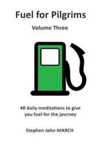 Fuel for Pilgrims (Volume Three)