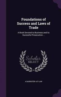 Foundations of Success and Laws of Trade
