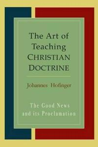 The Art of Teaching Christian Doctrine