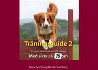 Träningsguide 2 lydnadsklass II-elit till boken Med sikte på 10:an