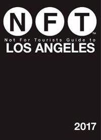 Not for Tourists Guide 2017 to Los Angeles