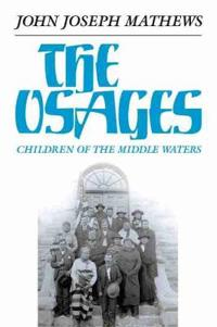 The Osages: Children of the Middle Waters