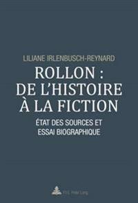 Rollon: de L'Histoire a la Fiction: Etat Des Sources Et Essai Biographique