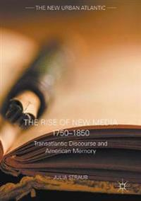 The Rise of New Media 1750-1850