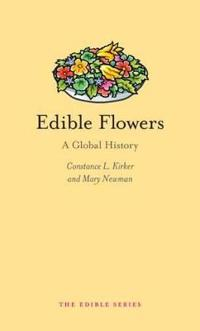 Edible Flowers: A Global History