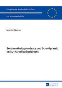 Bestimmtheitsgrundsatz Und Schuldprinzip Im Eu-Kartellbugeldrecht