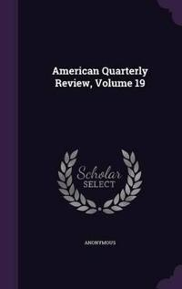 American Quarterly Review, Volume 19