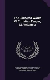 The Collected Works of Christian Fenger, M, Volume 2