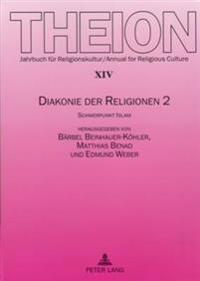 Diakonie Der Religionen 2: Schwerpunkt Islam