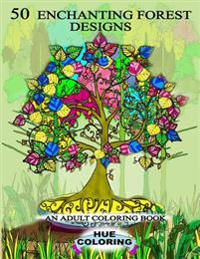 50 Enchanting Forest Designs: An Adult Coloring Book