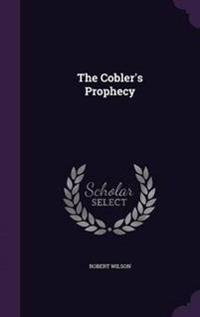 The Cobler's Prophecy