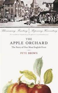 Apple orchard - the story of our most english fruit