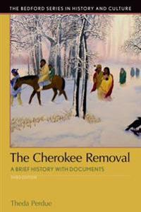 The Cherokee Removal: A Brief History with Documents