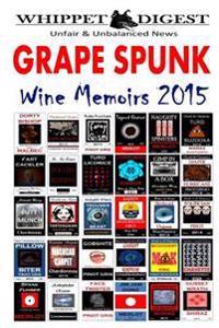 Grape Spunk - Wine Memoirs 2015