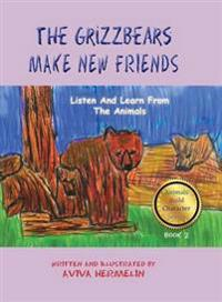 The Grizzbears Make New Friends