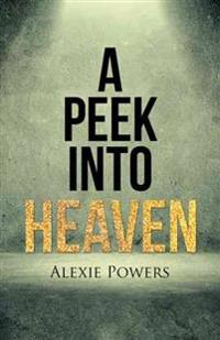 A Peek into Heaven